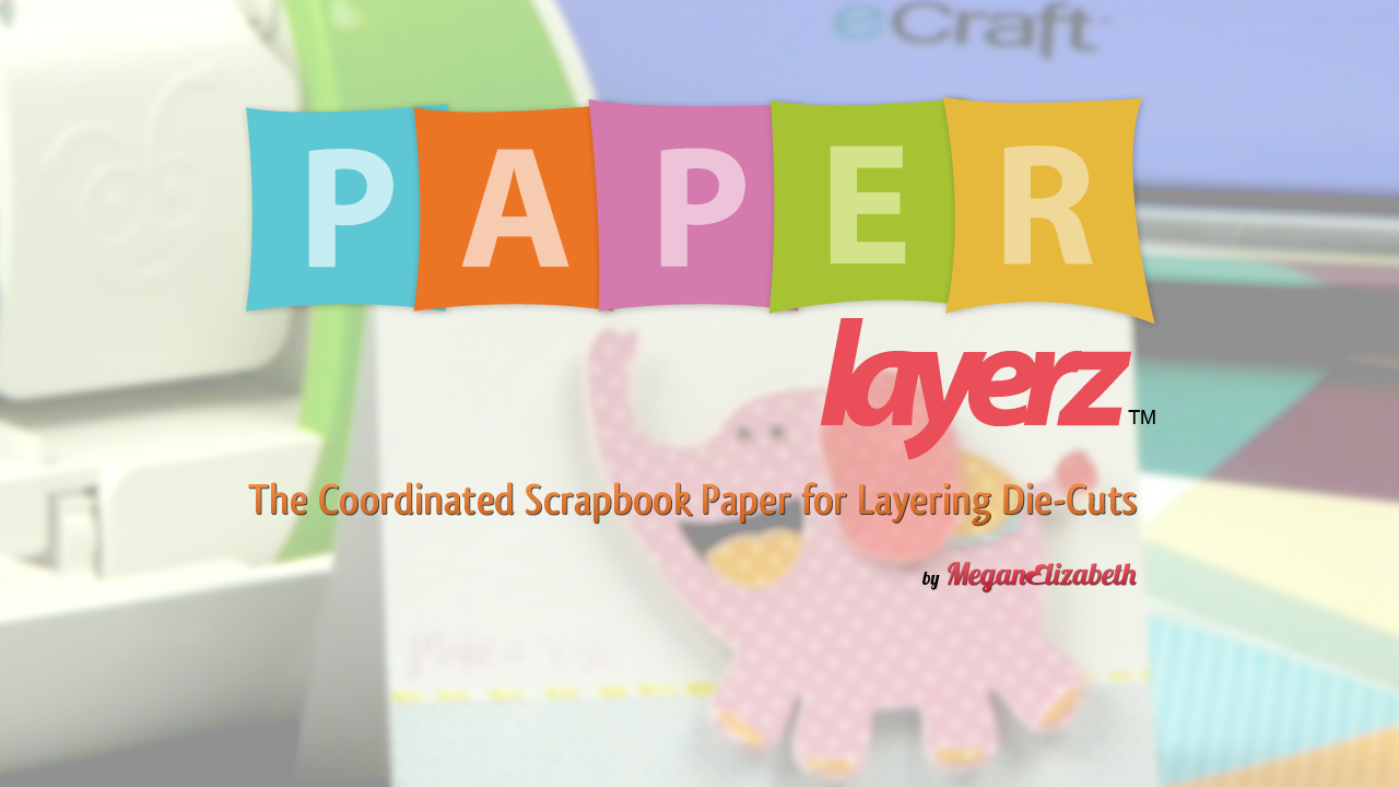 How to Use Paper Layerz with the Cricut Birthday Bash Cartridge