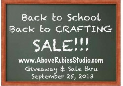 Back To School Back to Crafting SALE & HUGE GIVEAWAY!